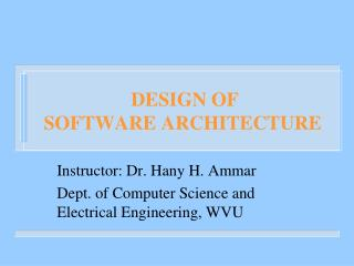 DESIGN OF SOFTWARE ARCHITECTURE