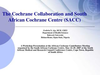 The Cochrane Collaboration and South African Cochrane Centre (SACC)