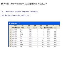 "Tutorial for solution of Assignment week 39 ""A. Time series without seasonal variation"