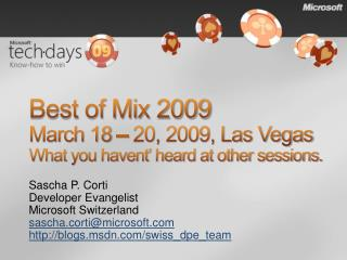 Best of Mix 2009 March 18  –  20, 2009, Las Vegas What you havent' heard at other sessions.