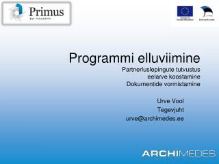 Programmi elluviimine Partnerluslepingute tutvustus eelarve koostamine Dokumentide vormistamine