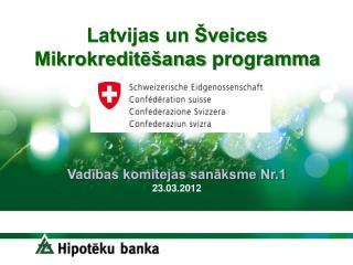 Latvijas un �veices  Mikrokredit?�anas  programma