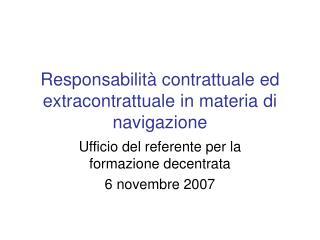 Responsabilit  contrattuale ed extracontrattuale in materia di navigazione