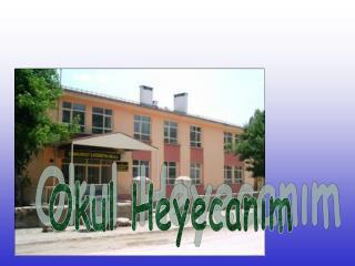 Okul Heyecan?m