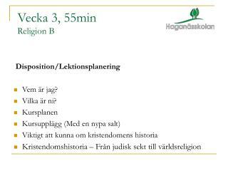 Vecka 3, 55min Religion B