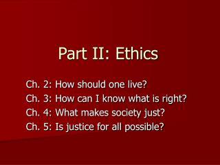 Part II: Ethics