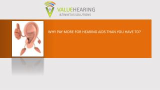Why pay more for hearing aids than you have to