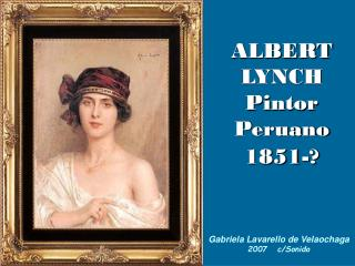 ALBERT LYNCH  Pintor Peruano 1851-?