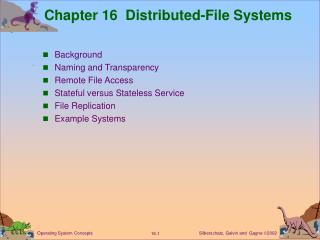 Chapter 16  Distributed-File Systems