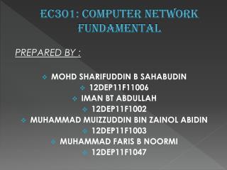 PREPARED BY : MOHD SHARIFUDDIN B SAHABUDIN 12DEP11F11006 IMAN BT ABDULLAH 12DEP11F1002