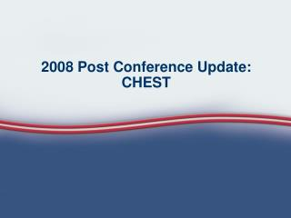 2008 Post Conference Update: CHEST