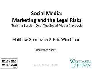 Social Media:  Marketing and the Legal Risks Training  Session One: The Social Media Playbook