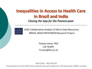 Inequalities in Access to Health Care in Brazil and India Closing the Gap for the Poorest-poor