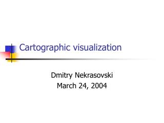 Cartographic visualization