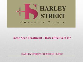 Acne Scar Treatment - How effective it is?