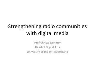 Strengthening radio communities with digital media