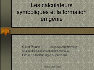 Les calculateurs symboliques et la formation en génie