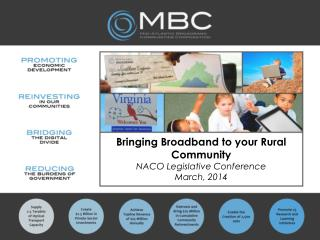 Bringing Broadband to your Rural Community NACO Legislative Conference March, 2014