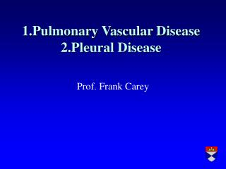 1.Pulmonary Vascular Disease 2.Pleural Disease