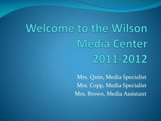 Welcome to the Wilson Media Center 2011-2012