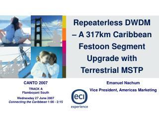 Repeaterless DWDM – A 317km Caribbean Festoon Segment Upgrade with Terrestrial MSTP