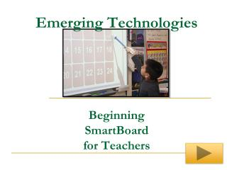Emerging  Technologies Beginning SmartBoard for  Teachers