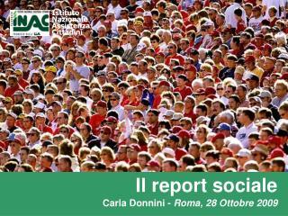 Il report sociale Carla Donnini -  Roma, 28 Ottobre 2009