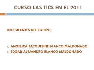 CURSO LAS TICS EN EL 2011