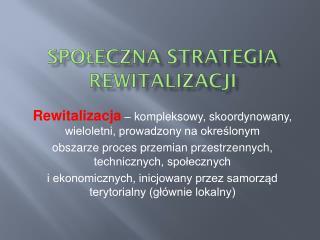Społeczna Strategia Rewitalizacji