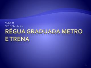 Régua graduada metro e trena