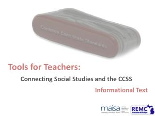 Tools for Teachers: Connecting Social Studies and the CCSS  Informational Text