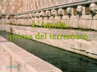 L'Aquila prima del terremoto