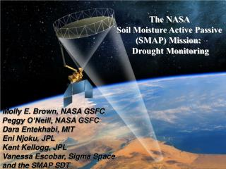 The NASA  Soil Moisture Active Passive  (SMAP) Mission:   Drought Monitoring