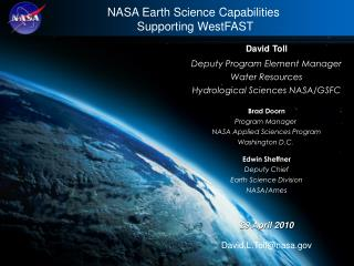 David Toll Deputy Program Element Manager Water Resources Hydrological Sciences NASA/GSFC
