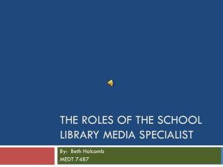 The Roles of the School Library Media Specialist