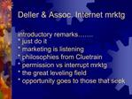 Deller  Assoc. Internet mrktg  introductory remarks  .  just do it  marketing is listening  philosophies from Cluetrain