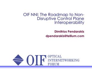 OIF NNI: The Roadmap to Non-Disruptive Control Plane Interoperability
