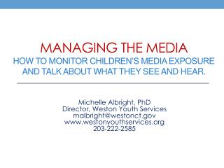 Michelle Albright,  PhD Director, Weston Youth Services malbright@westonct