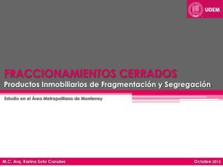 FRACCIONAMIENTOS CERRADOS Productos Inmobiliarios de Fragmentación y Segregación