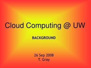 Cloud Computing @ UW