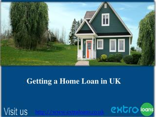 Getting a Home Loan from Extra Loans