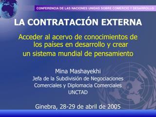 LA CONTRATACIÓN EXTERNA Acceder al acervo de conocimientos de los países en desarrollo y crear