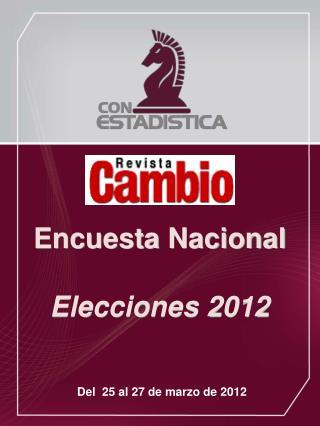 Encuesta  Nacional Elecciones 2012