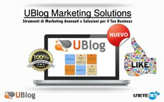 UBlog  Marketing Solutions Strumenti di  Marketing  Avanzati  e  Soluzioni  per  il Tuo  Business