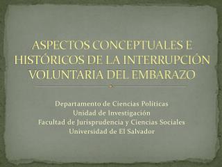 ASPECTOS CONCEPTUALES E HISTÓRICOS DE LA INTERRUPCIÓN VOLUNTARIA DEL EMBARAZO