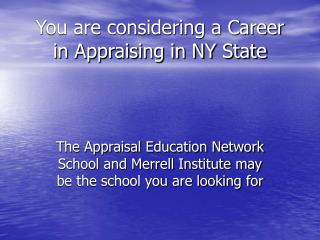You are considering a Career in Appraising in NY State