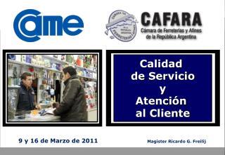 9 y 16 de Marzo de 2011                                    Mag ster Ricardo G. Freilij
