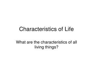 Characteristics of Life