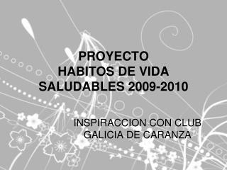PROYECTO  HABITOS DE VIDA SALUDABLES 2009-2010