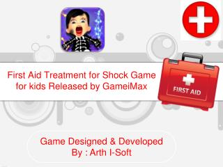 First Aid Treatment for Shock Game for kids
